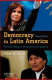 Democracy in Latin America : Political Change in Comparative Perspective, Smith, Peter H., 0195387732