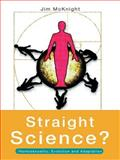 Straight Science? : Homosexuality Evolution and Adaptation, McKnight, Jim, 0415157730