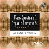 Mass Spectra of Organic Compounds (SpecData), Yarkov, Alexander, 0471667730