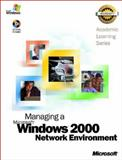 Managing a Microsoft Windows 2000 Network Environment, Microsoft Official Academic Course Staff, 0735617732