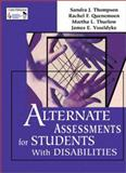 Alternate Assessments for Students with Disabilities, Thompson, Sandra J. and Quenemoen, Rachel F., 0761977732