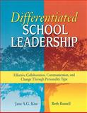 Differentiated School Leadership : Effective Collaboration, Communication, and Change Through Personality Type, Kise, Jane A. G. and Russell, Beth, 1412917735
