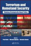 Terrorism and Homeland Security : Thinking Strategically about Policy, , 1420077732