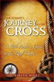 An Atheist's Journey to the Cross, Kirstie Wells, 8889127732