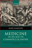 Medicine in an Age of Commerce and Empire : Britain and Its Tropical Colonies, 1660-1830, Harrison, Mark, 0199577730