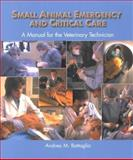Small Animal Emergency and Critical Care : A Manual for the Veterinary Technician, Battaglia, Andrea M., 0721677738