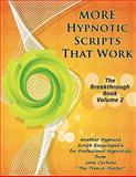 More Hypnotic Scripts That Work : The Breakthrough Book - Volume 2, Cerbone, John, 1933817739