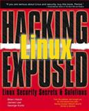 Hacking Linux Exposed : Network Security Secrets and Solutions, Carasik, Anne and Kurtz, George, 0072127732