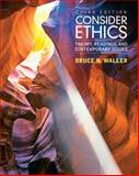 Consider Ethics : Theory, Readings, and Contemporary Issues, Waller, Bruce N., 0205017738