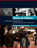 Voice and Vision : A Creative Approach to Narrative Film and DV Production, Hurbis-Cherrier, Mick, 0240807731