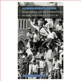 European Decolonisation in the Twentieth Century, Chamberlain, M. E., 0582077737