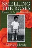 Smelling the Roses, Mervyn Brady, 0615737730