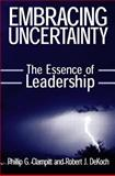 Embracing Uncertainty : The Essence of Leadership, Clampitt, Phillip G. and DeKoch, Robert J., 0765607735