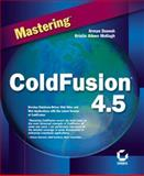 Mastering Coldfusion 4.5, Danesh, Arman and Motlagh, Kristin A., 0782127738