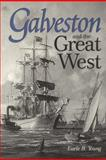 Galveston and the Great West, Earle B. Young, 0890967733