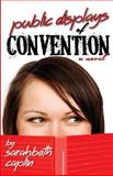 Public Displays of Convention, Sarahbeth Caplin, 1491037733