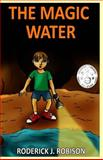 The Magic Water, Roderick Robison, 1497527732
