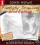 John Howe Fantasy Drawing Workshop, John Howe, 1600617735