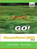 GO! with Microsoft Office PowerPoint 2003 Brief and Student CD Package, Gaskin, Shelley and Vargas, Alicia, 0132437732