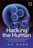 Hacking the Human : Social Engineering Techniques and Security Countermeasures, Mann, Ian, 0566087731