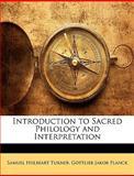 Introduction to Sacred Philology and Interpretation, Samuel Hulbeart Turner and Gottlieb Jakob Planck, 1147427739