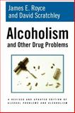Alcoholism and Other Drug Problems, James E. Royce and David Scratchley, 1416567739