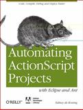 Automating ActionScript Projects with Eclipse and Ant, Koning, Sidney de, 1449307736