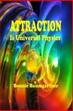 ATTRACTION Is Universal PHYSICS, Bonnie Baumgartner, 1500307734