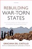 Rebuilding War-Torn States : The Challenge of Post-Conflict Economic Reconstruction, del Castillo, Graciana, 0199237735