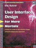 User Interface Design for Mere Mortals, Butow, Eric, 0321447735