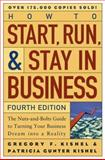 How to Start, Run, and Stay in Business, Gregory F. Kishel and Patricia G. Kishel, 0471247731