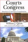 Courts and Congress : America's Unwritten Constitution, Quirk, William J., 1412807735