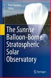The Sunrise Balloon-Borne Stratospheric Solar Observatory, , 1441997733