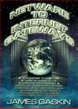 Netware to Internet Gateways, Gaskin, James E., 0135217741