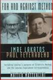 For and Against Method : Including Lakatos's Lectures on Scientific Method and the Lakatos-Feyerabend Correspondence, Lakatos, Imre and Feyerabend, Paul K., 0226467740