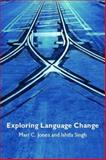 Exploring Language Change, Jones, Mari C. and Singh, Ishtla, 0415317746
