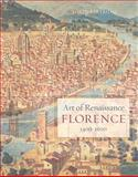 Art of Renaissance Florence, 1400-1600, Partridge, Loren and Partridge, L., 052025774X