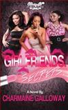 Girl Friend's Secrets, Charmaine N. Galloway, 0615777740