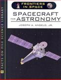 Spacecraft for Astronomy, Angelo, Joseph A., Jr., 0816057745