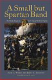 A Small but Spartan Band, Zack C. Waters and James C. Edmonds, 0817357742
