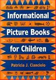 Informational Picture Books for Children, Cianciolo, Patricia J., 0838907741
