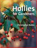Hollies for Gardeners, Christopher Bailes, 0881927740