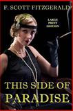 This Side of Paradise - Large Print Edition, F. Fitzgerald, 1494287749