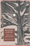 Wilbur's Poetry : Music in Scattering Time, Michelson, Bruce, 1558497749