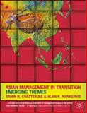 Asian Management in Transition : Emerging Themes, Chatterjee, Samir R. and Nankervis, Alan R., 0230007740