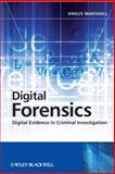 Digital Forensics : Digital Evidence in Criminal Investigations, Marshall, Angus McKenzie , 0470517743