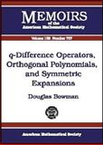 Q-Difference Operators, Orthogonal Polynomials, and Symmetric Expansions, Douglas Bowman, 082182774X