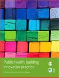 Public Health : Building Innovative Practice, , 1446207749