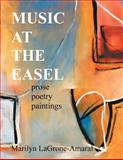 Music at the Easel, Marilyn Lagrone-Amaral, 1479737747
