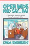 Open Wide and Say... . HA!, Lynda Greenberg, 1490527745